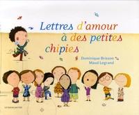 Dominique Brisson et Maud Legrand - Lettres d'amour à des petites chipies.