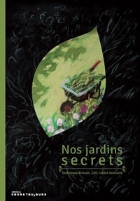 Dominique Brisson et Isabel Asunsolo - Nos jardins secrets.
