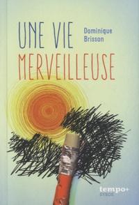 Dominique Brisson - Une vie meilleure.