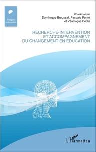 Dominique Broussal et Pascale Ponté - Recherche-intervention et accompagnement du changement en éducation.