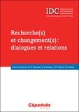 Dominique Broussal et Karine Bonnaud - Recherche(s) et changement(s) : dialogues et relations.