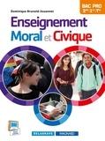 Dominique Brunold-Jouannet - Enseignement moral et civique 2e, 1re, Tle Bac Pro.