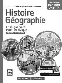 Dominique Brunold-Jouannet - Histoire Géographie Enseignement moral et civique 2de, 1re, Tle Bac Pro - Livre du professeur.