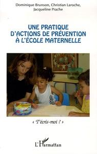 """Dominique Brunson et Christian Laroche - Une pratique d'actions de prévention à l'école maternelle - """"T'écris-moi ?""""."""