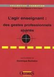 Dominique Bucheton - L'agir enseignant : des gestes professionnels ajustés.