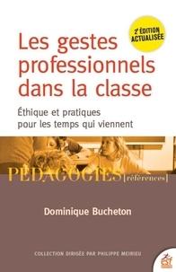 Dominique Bucheton - Les gestes professionnels dans la classe - Ethiques et pratiques pour les temps qui viennent.