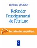Dominique Bucheton - Refonder l'enseignement de l'écriture.