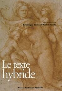 Dominique Budor et Walter Geerts - Le texte hybride.