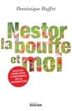 Dominique Buffet - Nestor, la bouffe et moi.