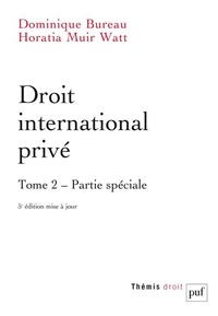 Dominique Bureau et Horatia Muir Watt - Droit international privé - Tome 2, Partie spéciale.