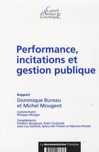 Dominique Bureau et Michel Mougeot - Performance, incitations et gestion publique.