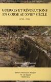 Dominique Buresi - Histoire militaire des Corses de 1525 à 1815 - Tome 2, Guerres et révolutions en Corse au XVIIIe siècle (1729-1799).