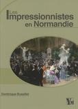 Dominique Bussillet - Les Impressionnistes en Normandie.
