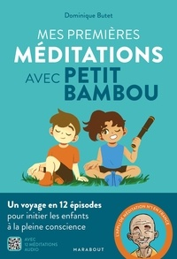 Dominique Butet - Mes premières méditations avec Petit Bambou.