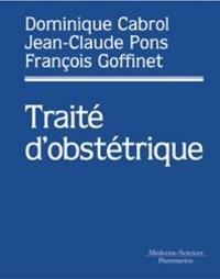 Dominique Cabrol et Jean-Claude Pons - Traité d'obstétrique.