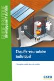 Dominique Caccavelli - Chauffe-eau solaire individuel - Conception, mise en oeuvre et entretien.