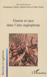 Dominique Cadinot et Michel Prum - Guerre et race dans l'aire anglophone.