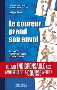 Dominique Cado et Sébastien Lamart - Le coureur prend son envol !.