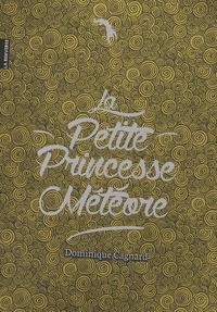 Dominique Cagnard - La petite princesse Météore.