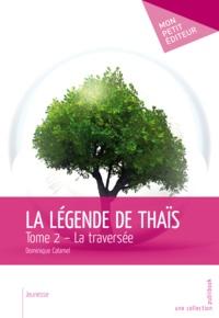 Dominique Calamel - La Légende de Thaïs - Tome 2.