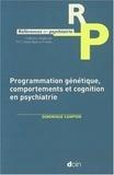 Dominique Campion - Programmation génétique, comportements et cognition en psychiatrie.