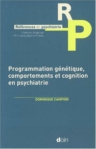 Dominique Campion - Programmation génétique, comportements et cognition en psychiatrie.