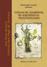 Dominique Camus - Contes de magiciens, de sorcières et d'enchanteurs.