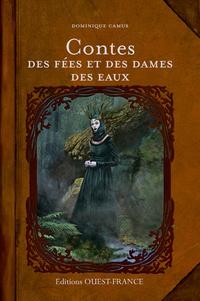 Dominique Camus - Contes des fées et des dames des eaux.