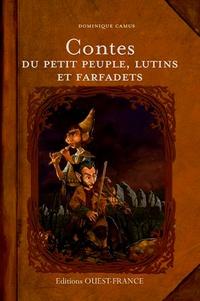 Dominique Camus - Contes du petit peuple, des lutins et des farfadets.
