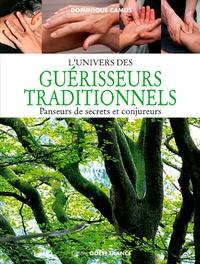 Dominique Camus - L'univers des guérisseurs traditionnels - Panseurs de secrets et conjureurs.