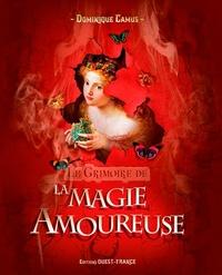 Dominique Camus - Le grimoire de la magie amoureuse.
