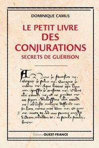 Dominique Camus - Le petit livre des conjurations.