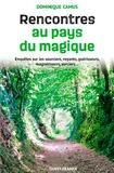 Dominique Camus - Rencontres au pays du magique.
