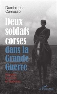 Dominique Camusso - Deux soldats corses dans la Grande Guerre - Vosges, Somme et Balkans.