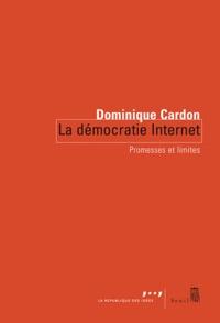 Dominique Cardon - La démocratie Internet - Promesses et limites.