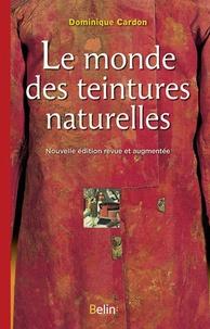 Dominique Cardon - Le monde des teintures naturelles.