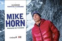 Dominique Carlier et Sebastian Devenish - Mike Horn aventurier de l'extrême - Calendrier perpétuel 52 semaines.