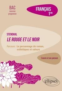 """Dominique Caron - Français 1re - Stendhal, Le Rouge et le Noir, parcours """"Le personnage de roman, esthétiques et valeurs""""."""