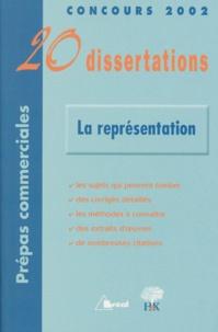 Dominique Caron et  Collectif - La représentation - 20 Dissertations avec analyses et commentaires.