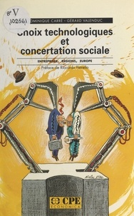 Dominique Carré et Gérard Valenduc - Choix technologiques et concertation sociale : entreprises, régions, Europe.