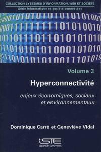 Dominique Carré et Geneviève Vidal - Informatique et société connectées - Volume 3, Hyperconnectivité - Enjeux économiques, sociaux et environnementaux.