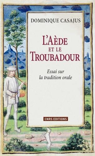 L'Aède et le Troubadour. Essai sur la tradition orale