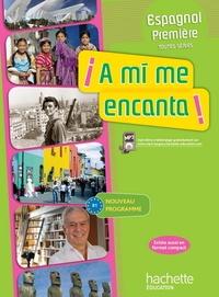 Dominique Casimiro et Arnaud Hérard - Espagnol 1e A mi me encanta ! B1 - Livre de l'élève. 2 CD audio