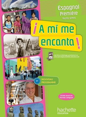 Espagnol 1e A Mi Me Encanta B1 Livre De L Eleve Grand Format
