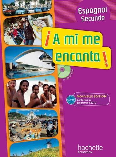 Espagnol 2e A Mi Me Encanta A2 B1 Livre De L Eleve