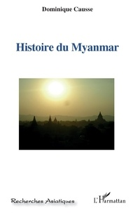 Dominique Causse - Histoire du Myanmar.