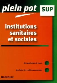 Dominique Ceccaldi et Danièle Moulinot - Les institutions sanitaires et sociales.