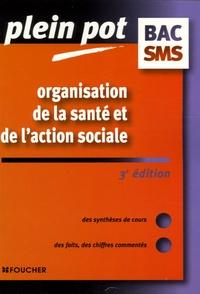 Dominique Ceccaldi et Danièle Moulinot - Organisation de la santé et de l'action sociale Bac SMS - Carrières médico-sociales.