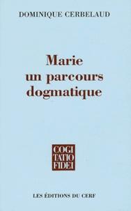 Dominique Cerbelaud - Marie - Un parcours dogmatique.