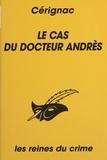Dominique Cerignac - Le cas du docteur Andrès.